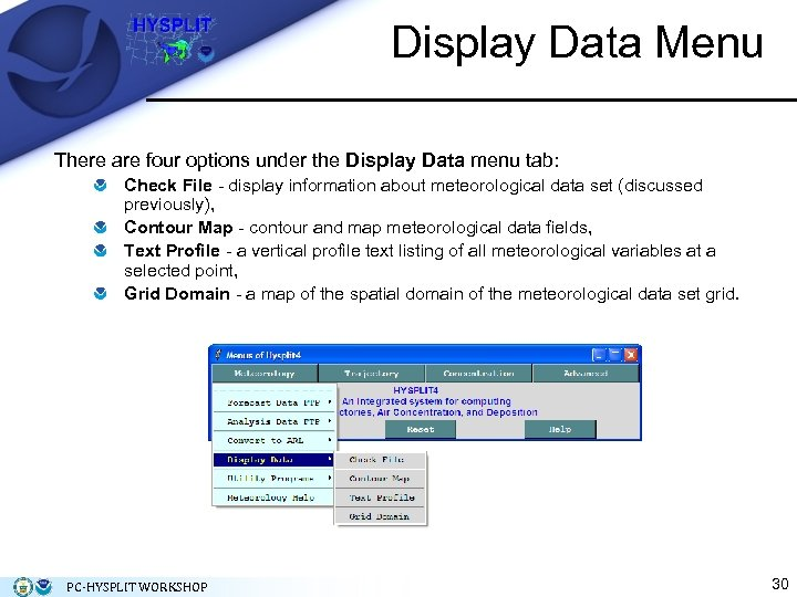 Display Data Menu There are four options under the Display Data menu tab: Check