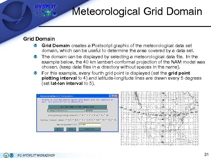 Meteorological Grid Domain creates a Postscript graphic of the meteorological data set domain, which