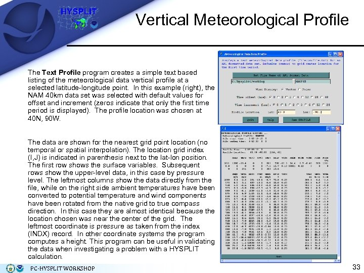 Vertical Meteorological Profile The Text Profile program creates a simple text based listing of
