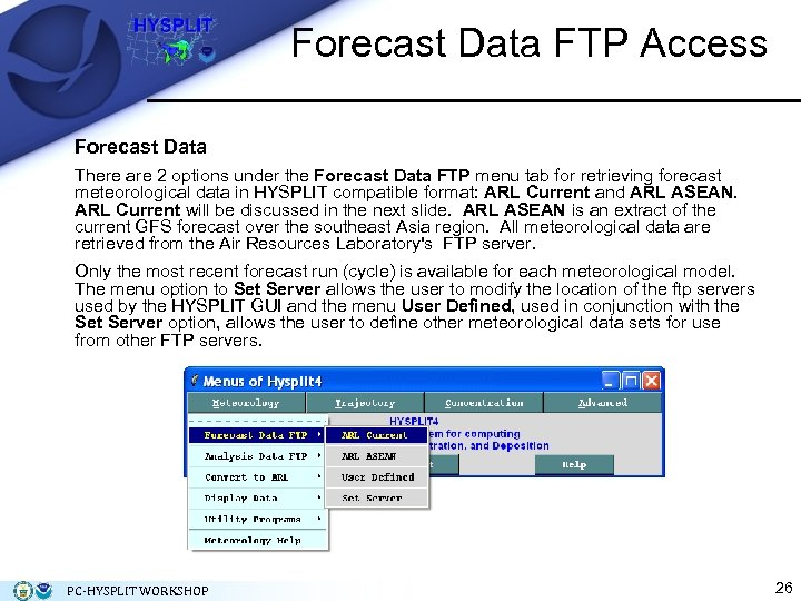 Forecast Data FTP Access Forecast Data There are 2 options under the Forecast Data