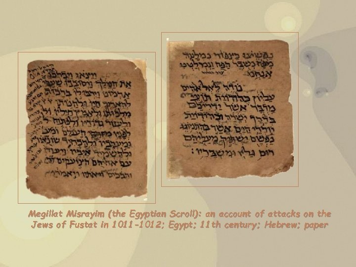 Megillat Misrayim (the Egyptian Scroll): an account of attacks on the Jews of Fustat