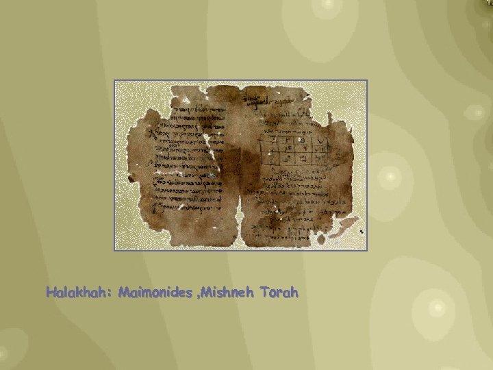 Halakhah: Maimonides , Mishneh Torah
