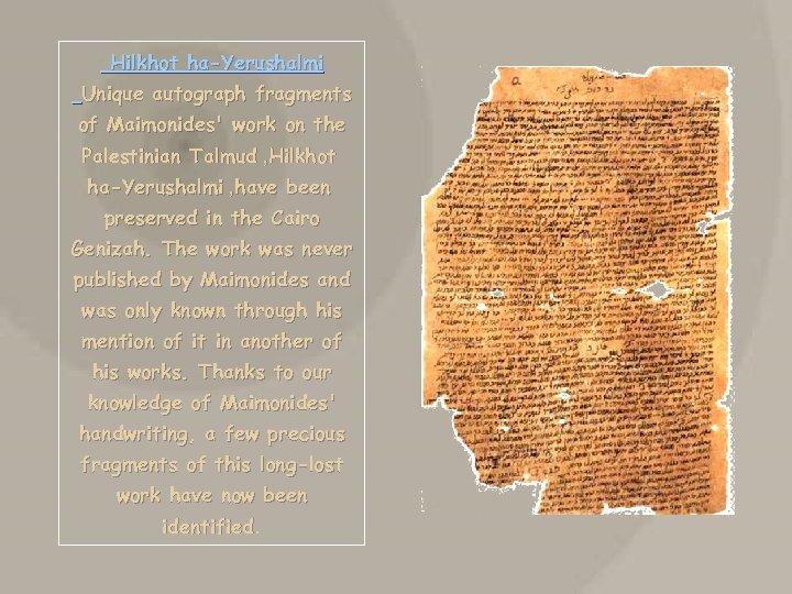 Hilkhot ha-Yerushalmi Unique autograph fragments of Maimonides' work on the Palestinian Talmud ,