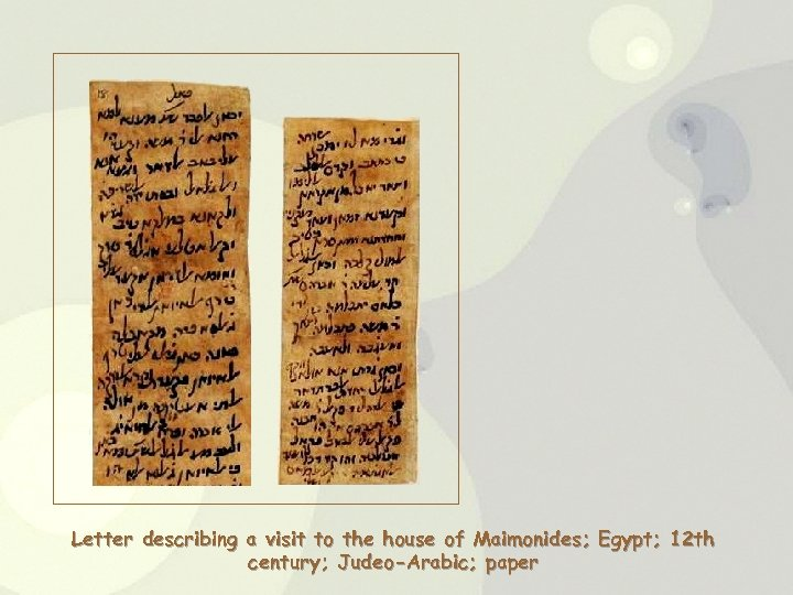 Letter describing a visit to the house of Maimonides; Egypt; 12 th century; Judeo-Arabic;