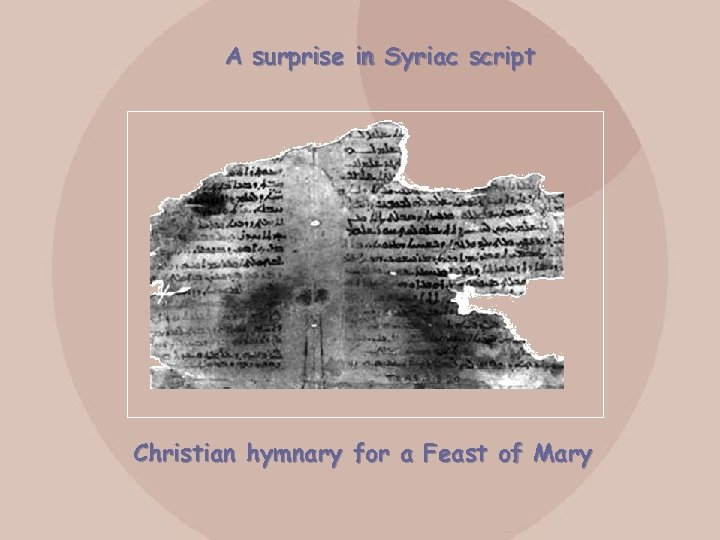 A surprise in Syriac script Christian hymnary for a Feast of Mary
