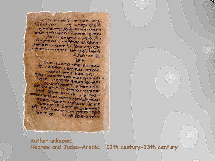 Author unknown: Hebrew and Judeo-Arabic. 11 th century-13 th century
