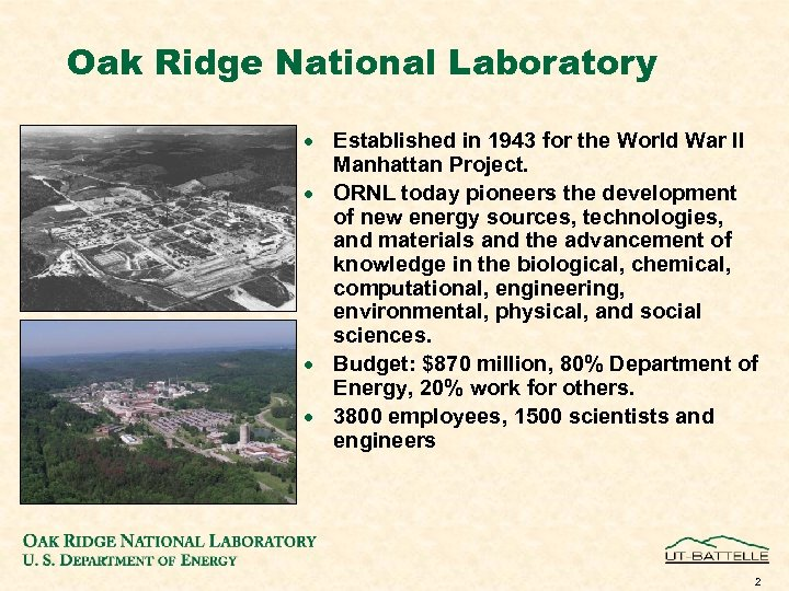 Oak Ridge National Laboratory · Established in 1943 for the World War II Manhattan