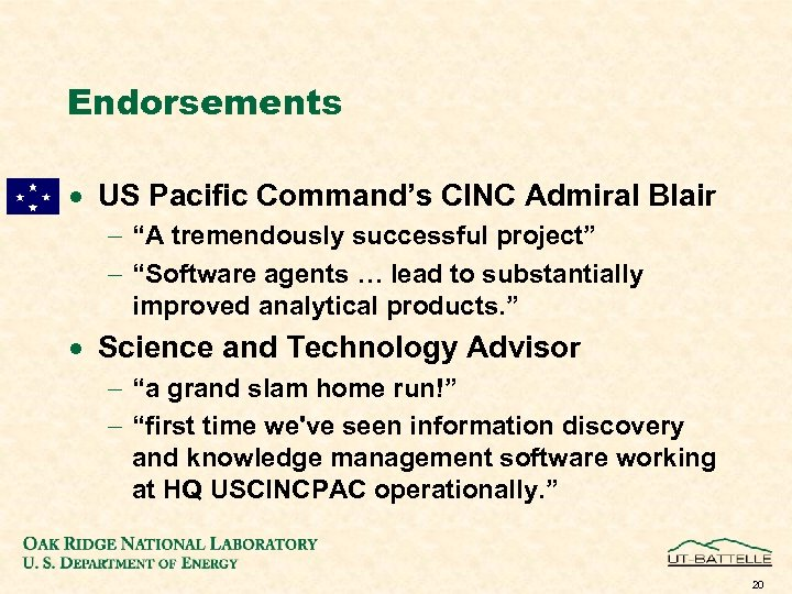 "Endorsements · US Pacific Command's CINC Admiral Blair - ""A tremendously successful project"" -"