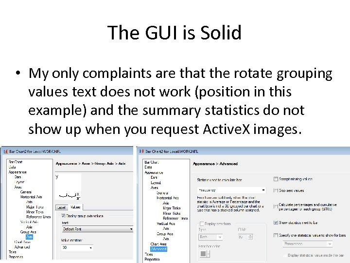 The GUI is Solid • My only complaints are that the rotate grouping values