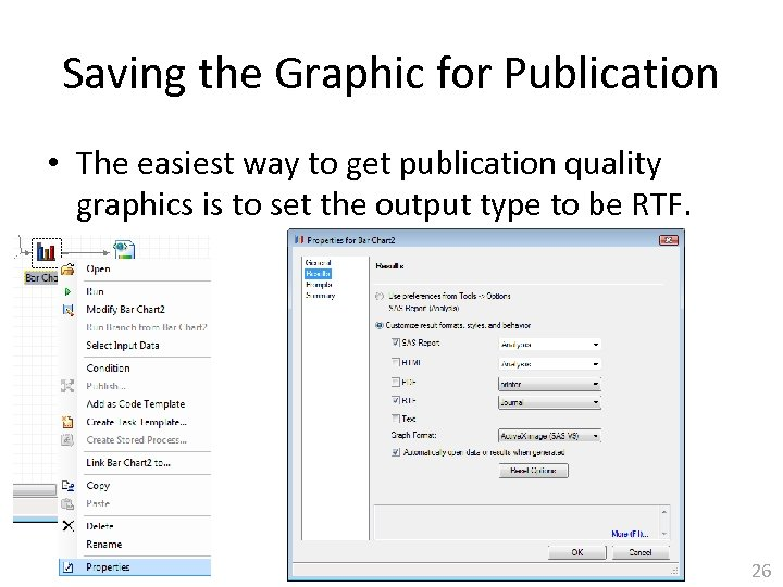 Saving the Graphic for Publication • The easiest way to get publication quality graphics