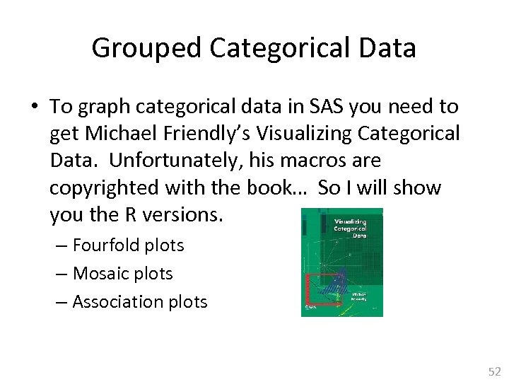 Grouped Categorical Data • To graph categorical data in SAS you need to get