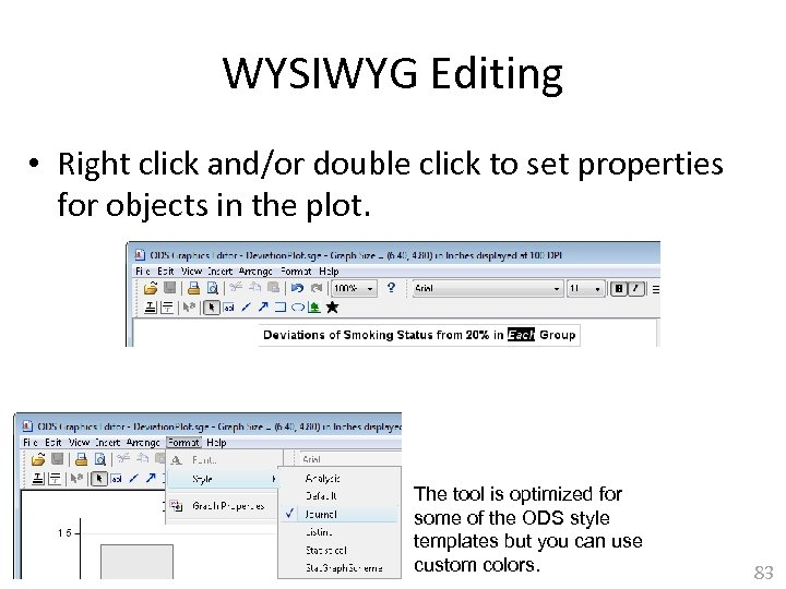 WYSIWYG Editing • Right click and/or double click to set properties for objects in
