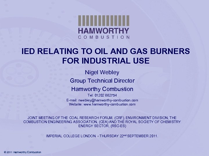 IED RELATING TO OIL AND GAS BURNERS FOR INDUSTRIAL USE Nigel Webley Group Technical