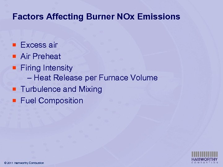 Factors Affecting Burner NOx Emissions ¡ Excess air ¡ Air Preheat ¡ Firing Intensity