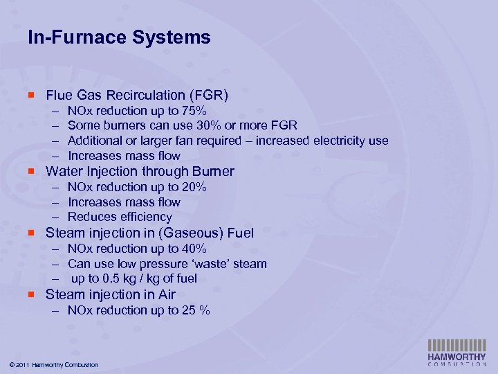 In-Furnace Systems ¡ Flue Gas Recirculation (FGR) – – NOx reduction up to 75%