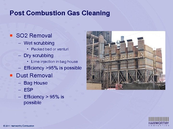 Post Combustion Gas Cleaning ¡ SO 2 Removal – Wet scrubbing • Packed bed