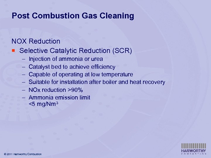 Post Combustion Gas Cleaning NOX Reduction ¡ Selective Catalytic Reduction (SCR) – – –