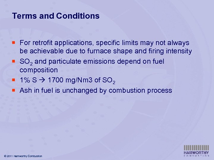 Terms and Conditions ¡ For retrofit applications, specific limits may not always be achievable