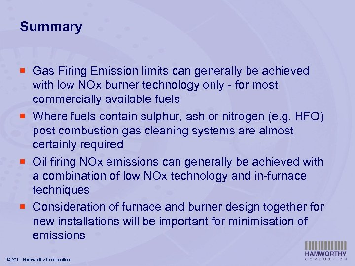 Summary ¡ Gas Firing Emission limits can generally be achieved with low NOx burner