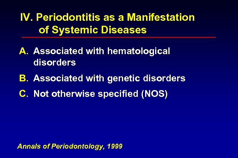 IV. Periodontitis as a Manifestation of Systemic Diseases A. Associated with hematological disorders B.