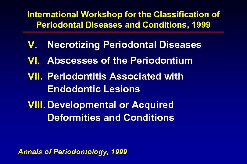 International Workshop for the Classification of Periodontal Diseases and Conditions, 1999 V. Necrotizing Periodontal
