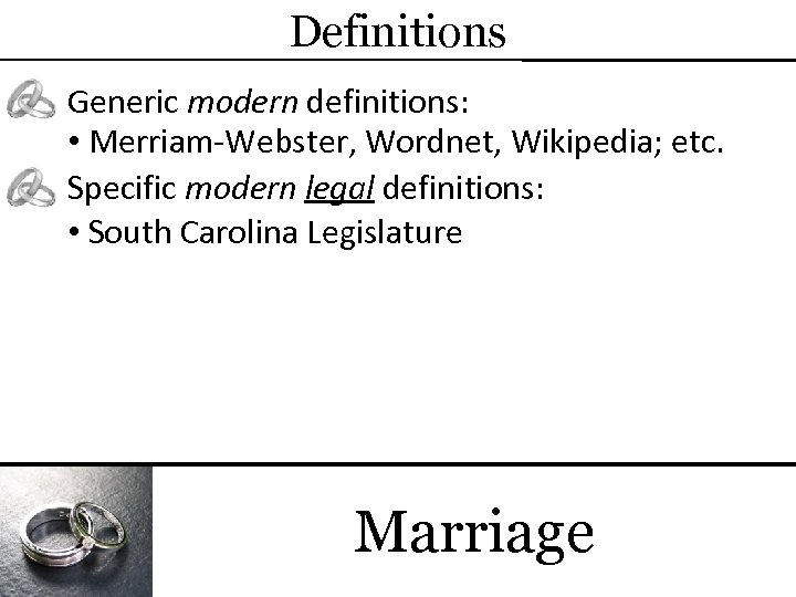 Definitions Generic modern definitions: • Merriam-Webster, Wordnet, Wikipedia; etc. Specific modern legal definitions: •