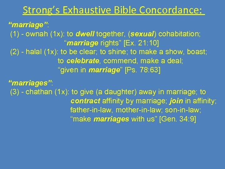 """Strong's Exhaustive Bible Concordance: """"marriage"""": (1) - ownah (1 x): to dwell together, (sexual)"""