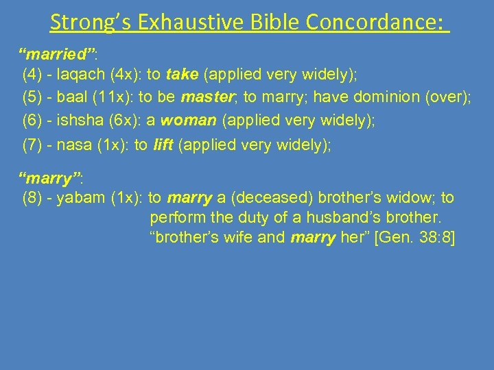"""Strong's Exhaustive Bible Concordance: """"married"""": (4) - laqach (4 x): to take (applied very"""