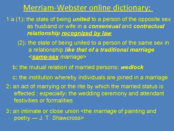 Merriam-Webster online dictionary: 1 a (1): the state of being united to a person