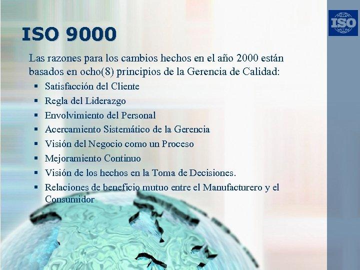 ISO 9000 Las razones para los cambios hechos en el año 2000 están basados