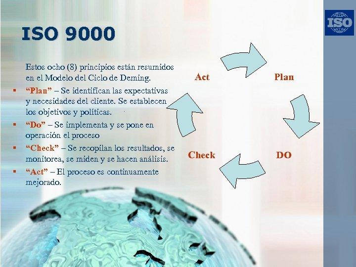 ISO 9000 § § Estos ocho (8) principios están resumidos en el Modelo del