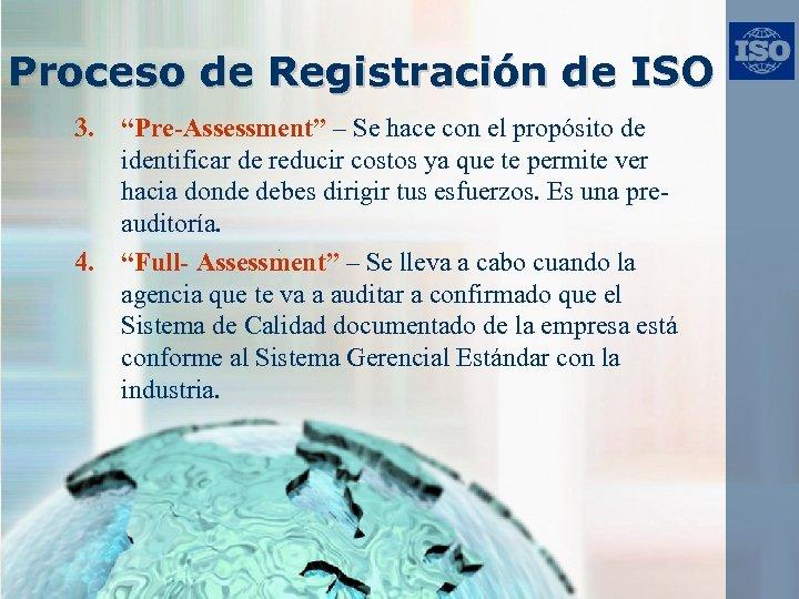 """Proceso de Registración de ISO 3. """"Pre-Assessment"""" – Se hace con el propósito de"""