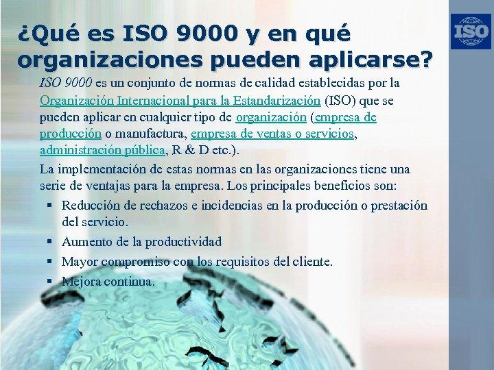 ¿Qué es ISO 9000 y en qué organizaciones pueden aplicarse? ISO 9000 es un