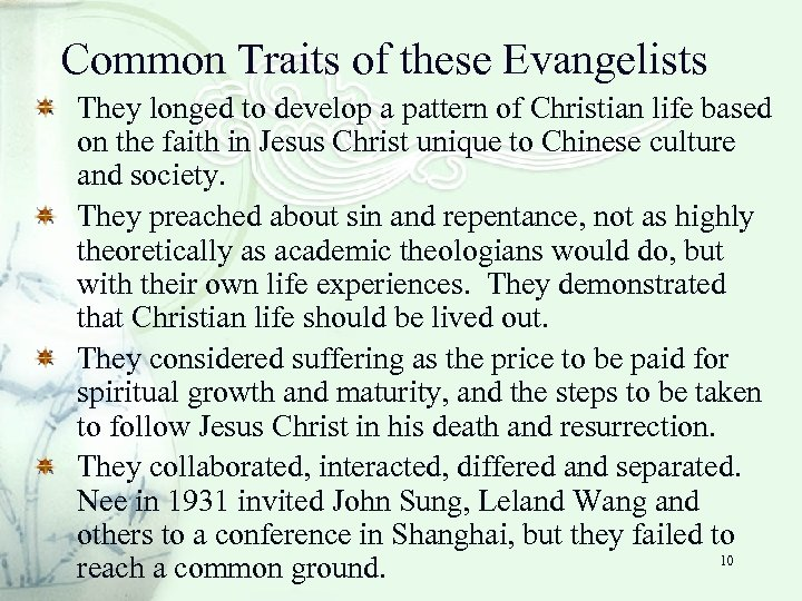 Common Traits of these Evangelists They longed to develop a pattern of Christian life