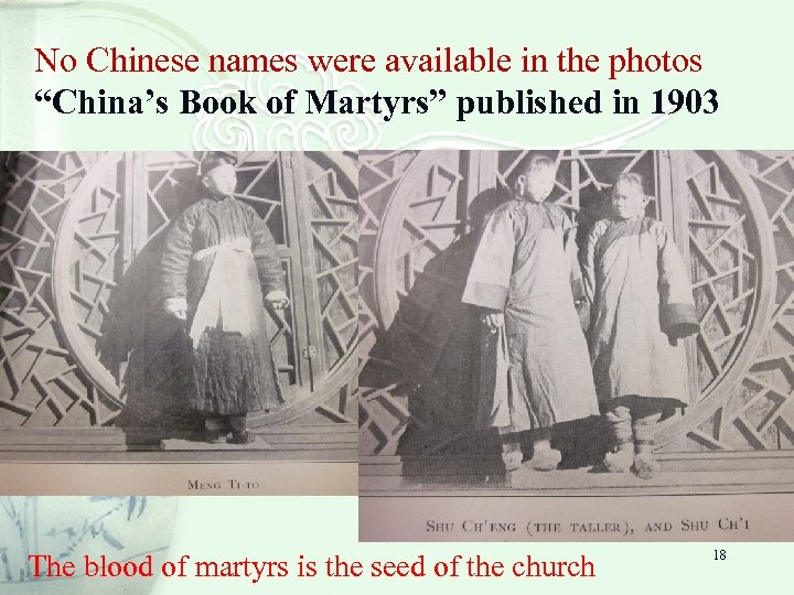 "No Chinese names were available in the photos ""China's Book of Martyrs"" published in"