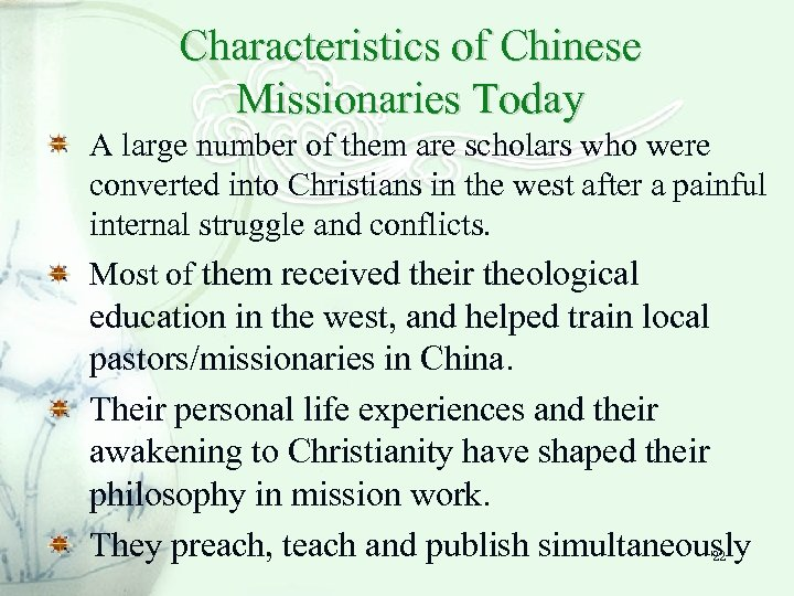 Characteristics of Chinese Missionaries Today A large number of them are scholars who were