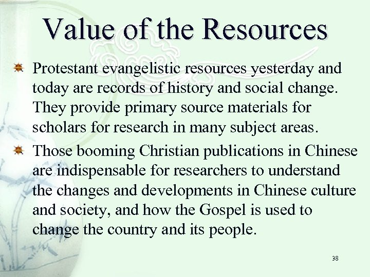 Value of the Resources Protestant evangelistic resources yesterday and today are records of history