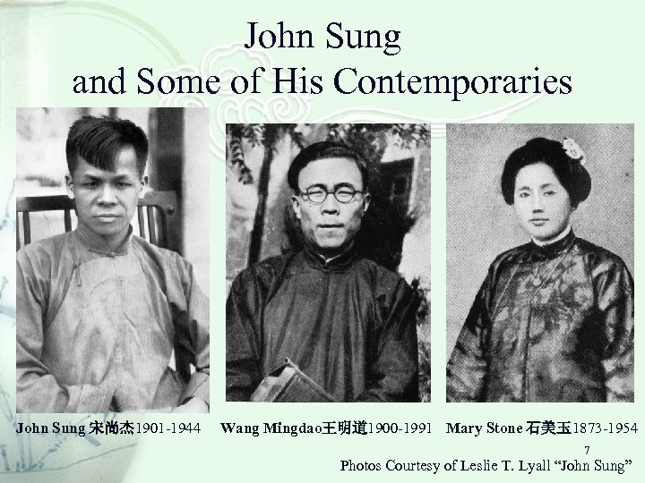 John Sung and Some of His Contemporaries John Sung 宋尚杰 1901 -1944 Wang Mingdao王明道
