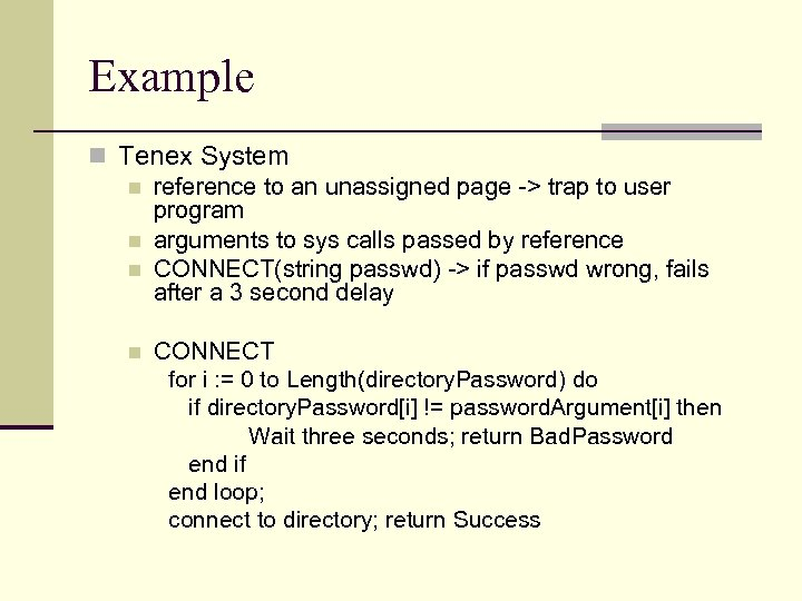Example n Tenex System n reference to an unassigned page -> trap to user
