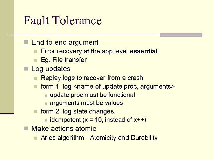 Fault Tolerance n End-to-end argument n Error recovery at the app level essential n