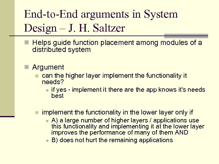 End-to-End arguments in System Design – J. H. Saltzer n Helps guide function placement