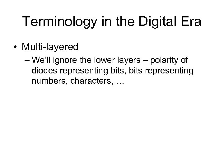 Terminology in the Digital Era • Multi-layered – We'll ignore the lower layers –