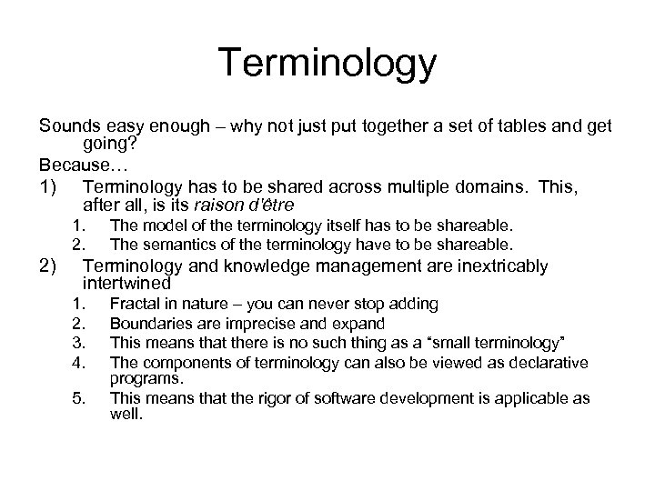 Terminology Sounds easy enough – why not just put together a set of tables