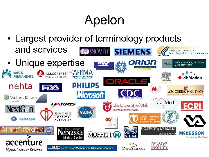 Apelon • Largest provider of terminology products and services • Unique expertise
