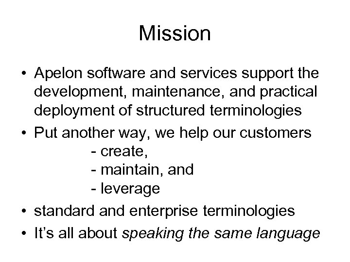 Mission • Apelon software and services support the development, maintenance, and practical deployment of