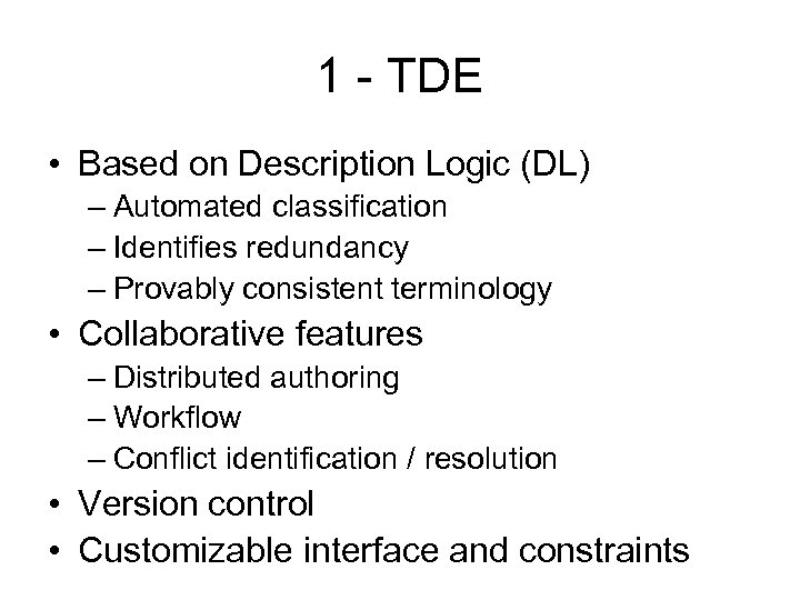 1 - TDE • Based on Description Logic (DL) – Automated classification – Identifies