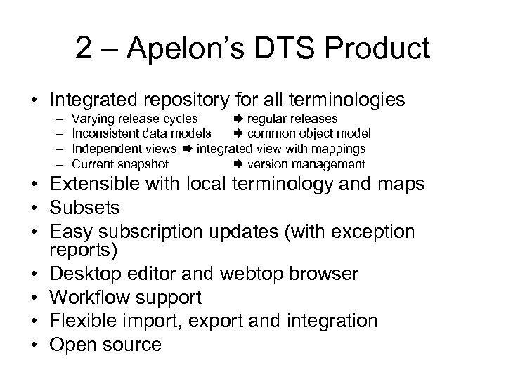 2 – Apelon's DTS Product • Integrated repository for all terminologies – – Varying