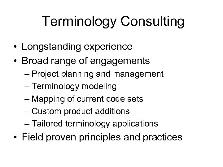 Terminology Consulting • Longstanding experience • Broad range of engagements – Project planning