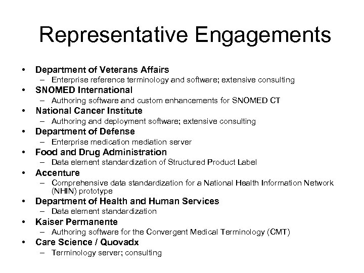 Representative Engagements • Department of Veterans Affairs – Enterprise reference terminology and software;