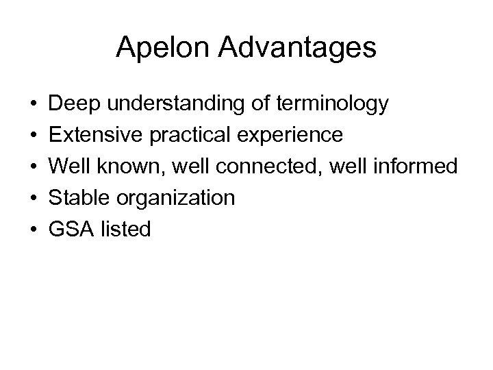Apelon Advantages • • • Deep understanding of terminology Extensive practical experience Well known,